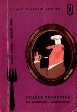 Okładka książki Książka kucharska dla samotnych i zakochanych