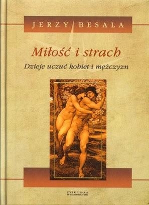 Okładka książki Miłość i strach. Dzieje uczuć kobiet i mężczyzn