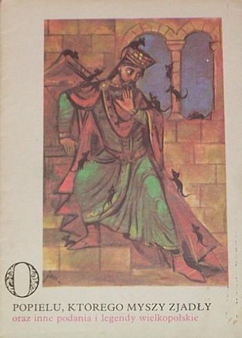 Okładka książki O Popielu, którego myszy zjadły oraz inne podania i legendy wielkopolski