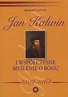 Okładka książki Jan Kalwin i współczesne myślenie o Bogu