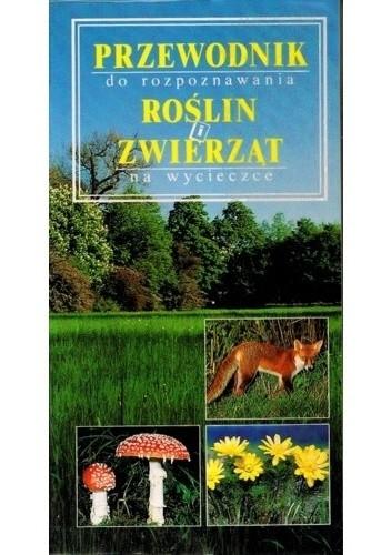 Okładka książki Przewodnik do rozpoznawania roślin i zwierząt na wycieczce