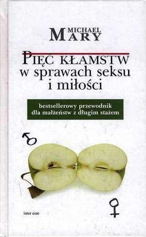 Okładka książki Pięć kłamstw w sprawach seksu i miłości