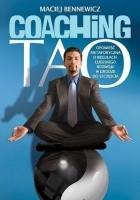 Coaching Tao. Opowieść metaforyczna o regułach ludzkiego rozwoju w drodze do szczęścia.