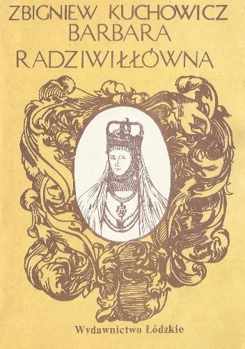 Okładka książki Barbara Radziwiłłówna