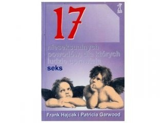 Okładka książki 17 nieseksualnych powodów, dla których ludzie uprawiają seks