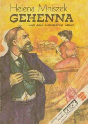 Okładka książki Gehenna czyli Dzieje nieszczęśliwej miłości