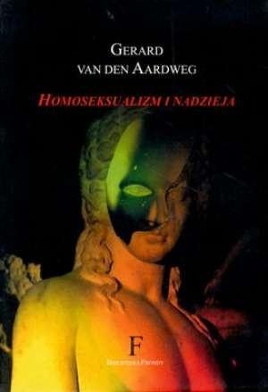 Okładka książki Homoseksualizm i nadzieja : psycholog opowiada o leczeniu i przemianie