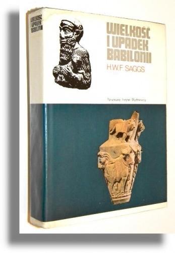 Okładka książki Wielkość i upadek Babilonii
