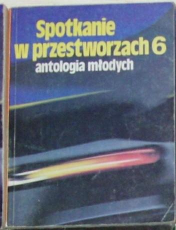 Okładka książki Spotkanie w przestworzach 6 antologia młodych