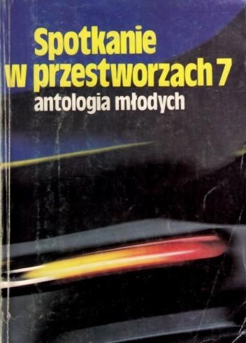 Okładka książki Spotkanie w przestworzach 7: antologia młodych