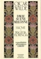 Dwie sceny miłosne. Salome, Tragedia florencka