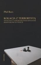 Okładka książki Kolacja z terrorystą. Spotkania z najbardziej poszukiwanymi bojownikami na świecie