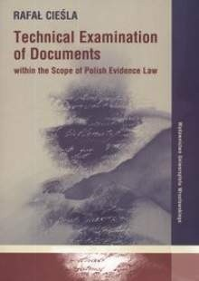 Okładka książki Technical Examination of Documents within the Scope of Polish Evidence Law