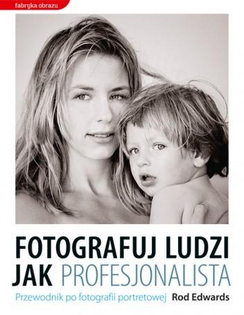 Okładka książki Fotografuj ludzi jak profesjonalista