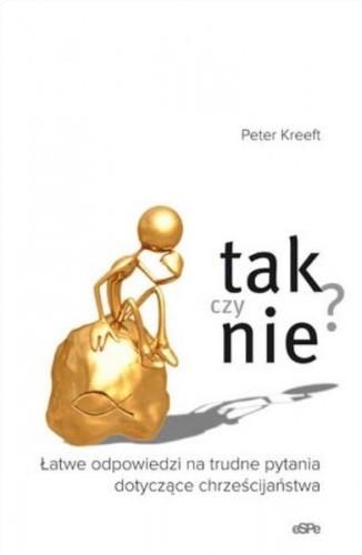 Okładka książki Tak czy nie? Łatwe odpowiedzi na trudne pytania dotyczące chrześcijaństwa