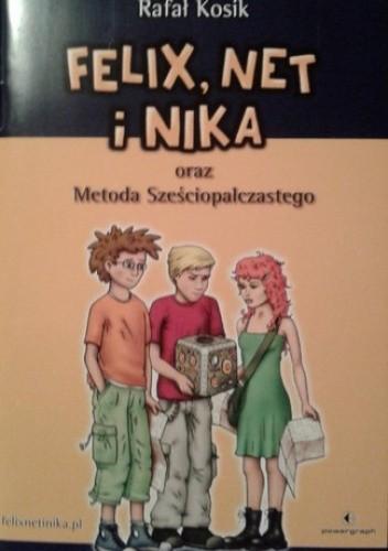 Okładka książki Felix, Net i Nika oraz Metoda Sześciopalczastego