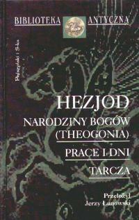 Okładka książki Narodziny bogów (Theogonia); Prace i dni; Tarcza