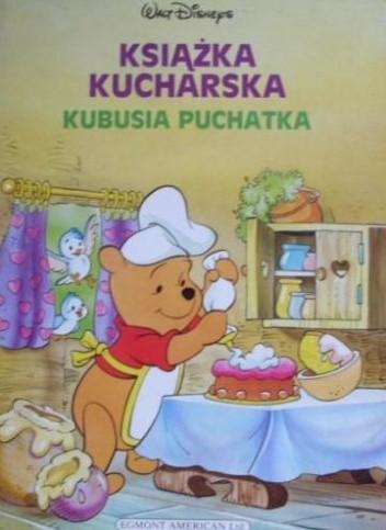 Okładka książki Książka kucharska Kubusia Puchatka