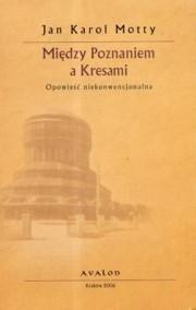 Okładka książki Między Poznaniem a Kresami