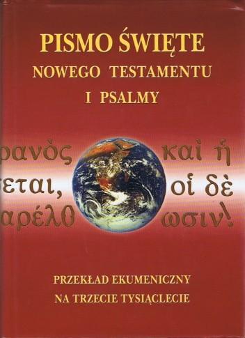 Okładka książki Pismo Święte Nowego Testamentu i Psalmy.  Przekład ekumeniczny z języków oryginalnych