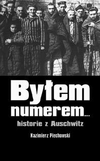 Okładka książki Byłem numerem... historie z Auschwitz