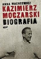 Okładka książki Kazimierz Moczarski. Biografia