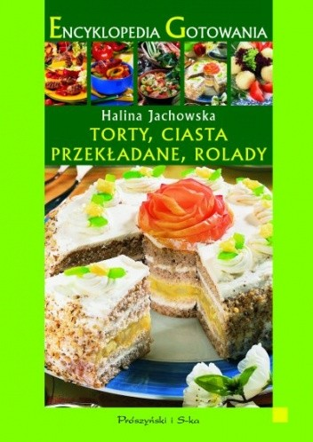 Okładka książki Torty, ciasta przekładane, rolady