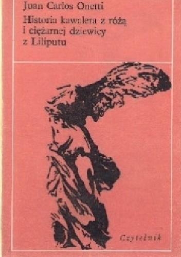 Okładka książki Historia kawalera z różą i ciężarnej dziewicy z Liliputu