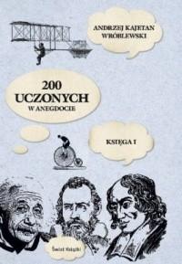 Okładka książki 200 uczonych w anegdocie. Księga I