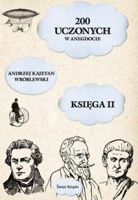 Okładka książki 200 uczonych w anegdocie. Księga II