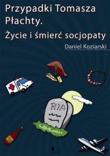 Okładka książki Przypadki Tomasza Płachty. Życie i śmierć socjopaty