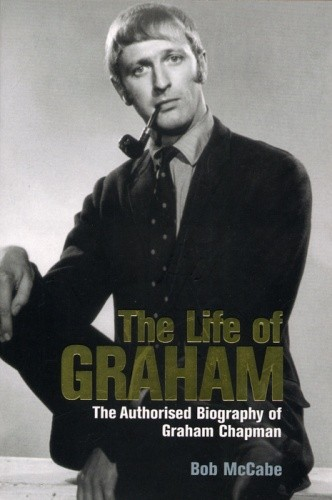 Okładka książki The Life of Graham: The Authorised Biography of Graham Chapman