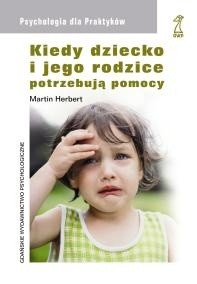 Okładka książki Kiedy dziecko i jego rodzice potrzebują pomocy