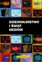 Okładka książki Dziennikarstwo i świat mediów