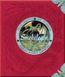 Okładka książki Smokologia. Wielka księga smoków