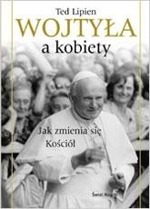 Okładka książki Wojtyła a kobiety. Jak zmienia się Kościół