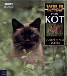 Okładka książki Twój Kot. Odkryj w nim tygrysa