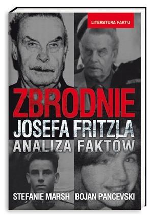 Okładka książki Zbrodnie Josefa Fritzla. Analiza faktów