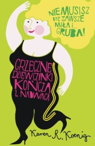 Okładka książki Grzeczne dziewczynki kończą z nadwagą