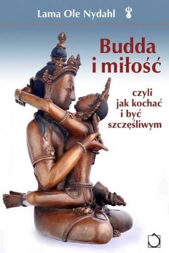 Okładka książki Budda i miłość czyli Jak kochać i być szczęśliwym