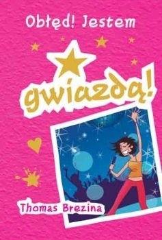 Okładka książki Obłęd! Jestem gwiazdą!