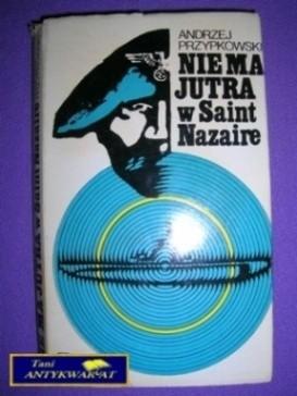 Okładka książki Nie ma jutra w Saint Nazaire