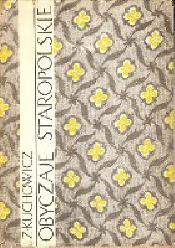 Okładka książki Obyczaje staropolskie XVII-XVIII wieku
