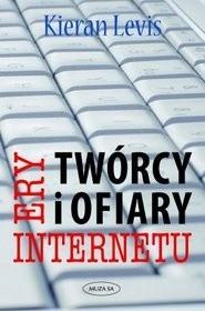 Okładka książki Twórcy i ofiary ery internetu