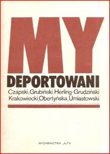 Okładka książki My deportowani: wspomnienia Polaków z więzień, łagrów i zsyłek w ZSRR