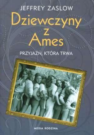 Okładka książki Dziewczyny z Ames: przyjaźń, która trwa