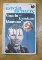 Gagarin = kosmiczne kłamstwo?