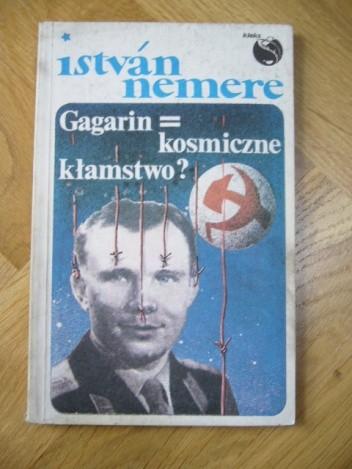 Okładka książki Gagarin = kosmiczne kłamstwo?