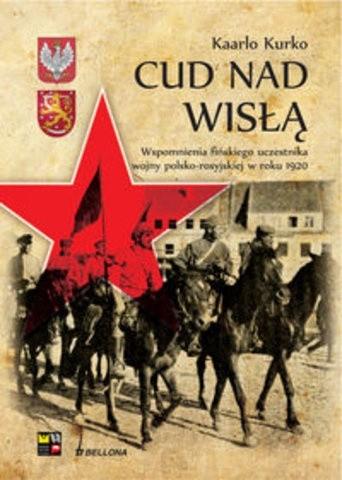 Okładka książki Cud nad Wisłą. Wspomnienie fińskiego uczestnika wojny polsko-rosyjskiej w roku 1920