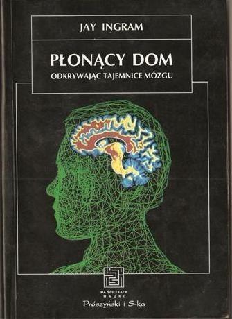 Okładka książki Płonący dom. Odkrywając tajemnice mózgu